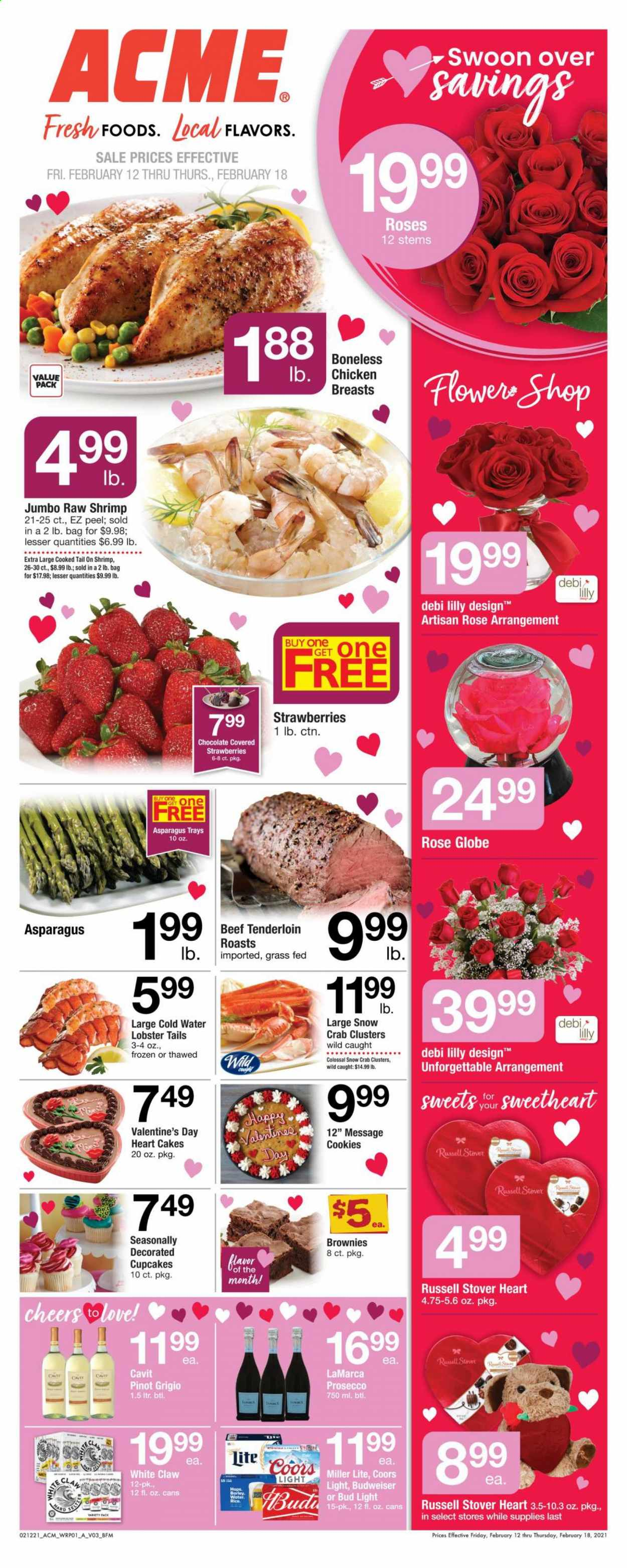 ACME Flyer - 02.12.2021 - 02.18.2021 - Sales products - cupcake, cake, brownies, lobster, crab, lobster tail, shrimps, strawberries, cookies, prosecco, Pinot Grigio, White Claw, beer, Budweiser, Miller Lite, Coors, Bud Light, chicken, chicken breasts, beef meat, beef tenderloin, water. Page 1.