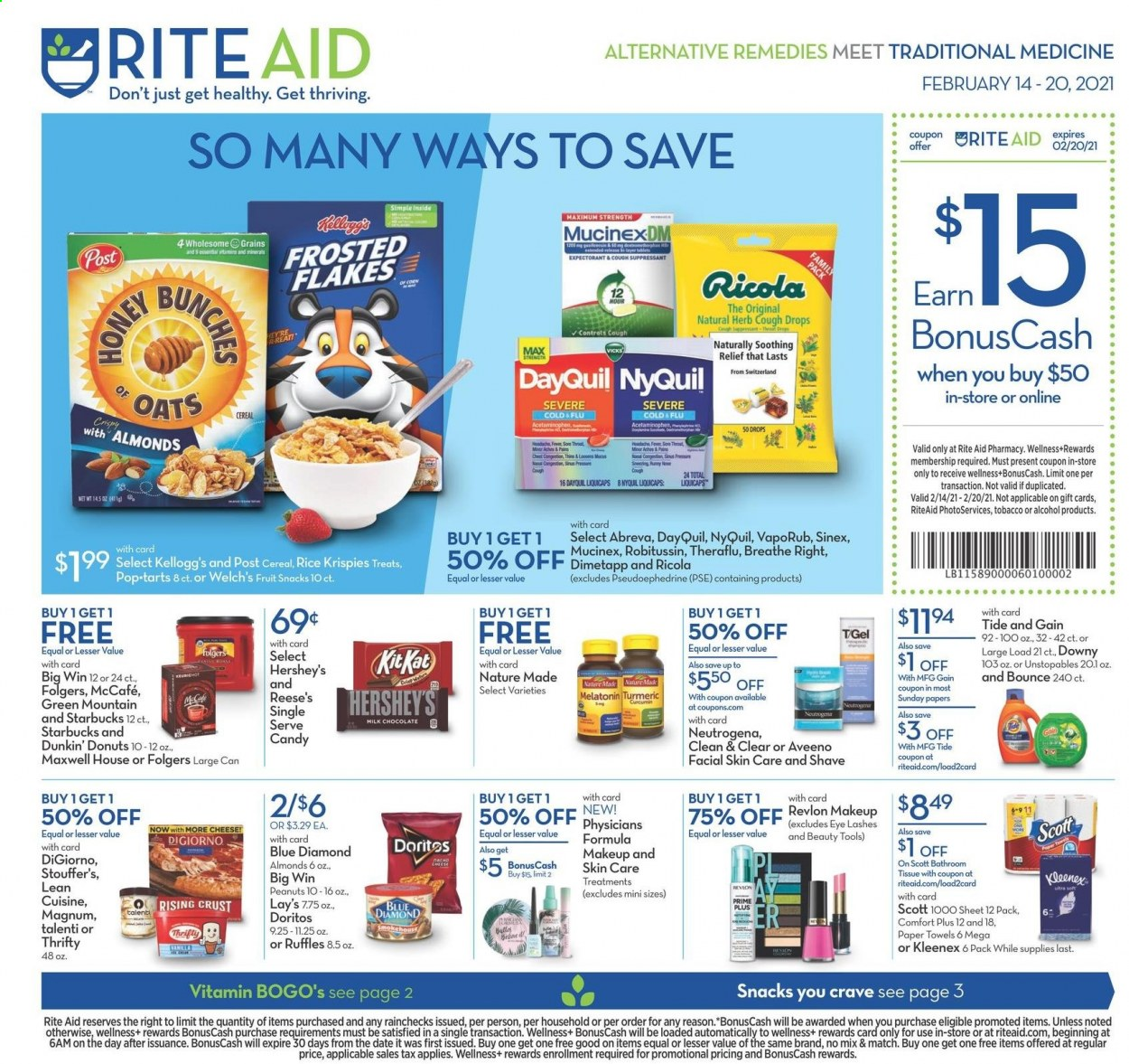 RITE AID Flyer - 02.14.2021 - 02.20.2021 - Sales products - Scott, Treats, Lean Cuisine, Welch's, Magnum, Reese's, Hershey's, Talenti Gelato, milk chocolate, ricola, chocolate, candy, Kellogg's, Pop-Tarts, fruit snacks, Doritos, Lay's, Ruffles, oats, cereals, Rice Krispies, Frosted Flakes, turmeric, herbs, almonds, peanuts, Blue Diamond, Maxwell House, Starbucks, Folgers, McCafe, Dunkin' Donuts, Green Mountain, alcohol, Aveeno, bath tissue, Kleenex, tissues, kitchen towels, paper towels, Gain, Downy, Tide, Unstopables, Bounce, Abreva, Neutrogena, Clean & Clear, Revlon, Brite, makeup, Bunches, DayQuil, Dimetapp, Melatonin, Mucinex, Nature Made, Robitussin, Theraflu, NyQuil, VapoRub, cough drops, Sinex, donut. Page 1.
